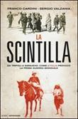 La scintilla. Da Tripoli a Sarajevo: come l'Italia provocò la prima guerra mondiale Libro di  Franco Cardini, Sergio Valzania