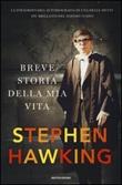Breve storia della mia vita Libro di  Stephen Hawking