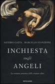 Inchiesta sugli angeli. La costante presenza delle creature alate Libro di  Saverio Gaeta, Marcello Stanzione