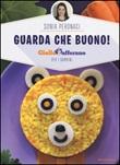 Guarda che buono! GialloZafferano per i bambini Libro di  Sonia Peronaci