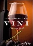 Guida essenziale ai vini d'Italia 2015 Libro di  Daniele Cernilli