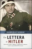 La lettera a Hitler. Storia di Armin T. Wegner, combattente solitario contro i genocidi del Novecento Libro di  Gabriele Nissim