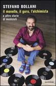 Il monello, il guru, l'alchimista e altre storie di musicisti Libro di  Stefano Bollani