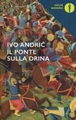 Il ponte sulla Drina Libro di  Ivo Andríc