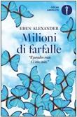 Milioni di farfalle Libro di  Eben Alexander