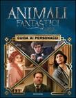 Animali fantastici e dove trovarli. Guida ai personaggi. Ediz. illustrata