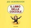 Il libro delle coccole. Ediz. a colori Libro di  Jez Alborough