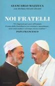 Noi fratelli Libro di  Stefano Girotti Zirotti, Giancarlo Mazzuca