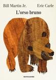 L'orso Bruno. Ediz. a colori Libro di  Eric Carle, Bill Martin