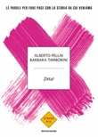 Zitta! Le parole per fare pace con la storia da cui veniamo Libro di  Alberto Pellai, Barbara Tamborini