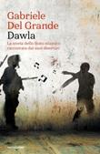 Dawla. La storia dello Stato islamico raccontata dai suoi disertori Libro di  Gabriele Del Grande