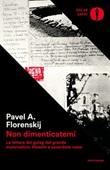 Non dimenticatemi. Le lettere dal gulag del grande matematico, filosofo e sacerdote russo Libro di  Pavel Aleksandrovic Florenskij