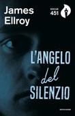 L'angelo del silenzio Libro di  James Ellroy