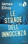 Le strade dell'innocenza Libro di  James Ellroy