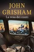 La resa dei conti Libro di  John Grisham