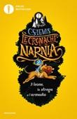Il leone, la strega e l'armadio. Le cronache di Narnia. Vol. 2: Libro di  Clive S. Lewis
