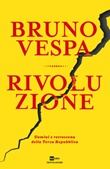 Rivoluzione. Uomini e retroscena della Terza Repubblica Libro di  Bruno Vespa
