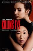 Killing Eve. Codename Villanelle Libro di  Luke Jennings