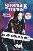 La vita segreta di Max. Il romanzo ufficiale di Stranger Things Libro di  Brenna Yovanoff