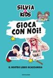 Gioca con noi! Il nostro libro scaccianoia Libro di Silvia & Kids