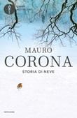 Storia di Neve Libro di  Mauro Corona