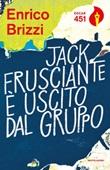 Jack Frusciante è uscito dal gruppo. Ediz. speciale. Con gadget Libro di  Enrico Brizzi