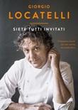 Siete tutti invitati. Cinquanta ricette per una cucina da condividere Libro di  Giorgio Locatelli