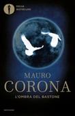 L'ombra del bastone Libro di  Mauro Corona
