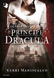 Alla ricerca del Principe Dracula Libro di  Kerri Maniscalco