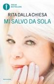 Mi salvo da sola Libro di  Rita Dalla Chiesa