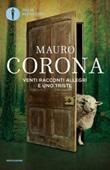 Venti racconti allegri e uno triste Libro di  Mauro Corona