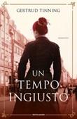 Un tempo ingiusto Libro di  Gertrud Tinning
