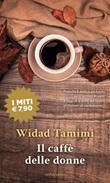 Il caffè delle donne Libro di  Widad Tamimi