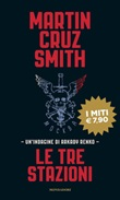 Le tre stazioni Libro di  Martin Cruz Smith