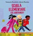 Scuola elementare sto arrivando! Ediz. a colori Libro di  Emanuela Bussolati