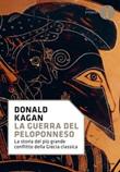 La guerra del Peloponneso. La storia del più grande conflitto della Grecia classica Libro di  Donald Kagan