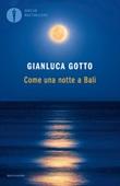 Come una notte a Bali Libro di  Gianluca Gotto