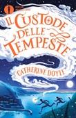 Il Custode delle tempeste Libro di  Catherine Doyle