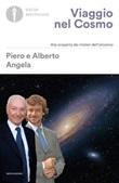Viaggio nel cosmo. Alla scoperta dei misteri dell'universo Libro di  Alberto Angela, Piero Angela