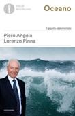 Oceano. Il gigante addormentato Libro di  Piero Angela, Lorenzo Pinna