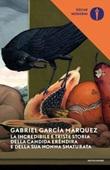 La incredibile e triste storia della candida Eréndira e della sua nonna snaturata Libro di  Gabriel García Márquez