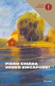 Vedrò Singapore? Libro di  Piero Chiara