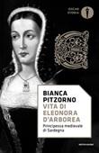 Vita di Eleonora d'Arborea. Principessa medievale di Sardegna Libro di  Bianca Pitzorno