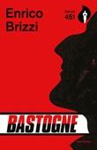 Bastogne Libro di  Enrico Brizzi