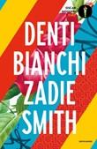 Denti bianchi Libro di  Zadie Smith