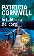 La fabbrica dei corpi Libro di  Patricia D. Cornwell