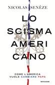 Lo scisma americano. Come l'America vuole cambiare papa Ebook di  Nicolas Senèze