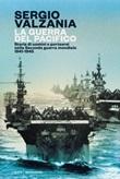 La guerra del Pacifico. Storie di uomini e portaerei nella seconda guerra mondiale 1941-1945 Ebook di  Sergio Valzania