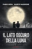 Il lato oscuro della luna Ebook di  Fabio Geda, Marco Magnone