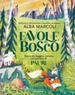 Favole dal bosco. Storie da leggere insieme per parlare di paure Ebook di  Alba Marcoli